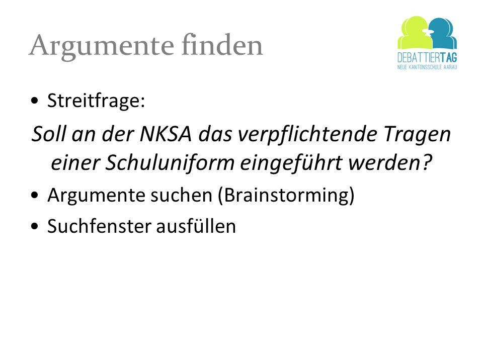 Argumente finden Streitfrage: Soll an der NKSA das verpflichtende Tragen einer Schuluniform eingeführt werden