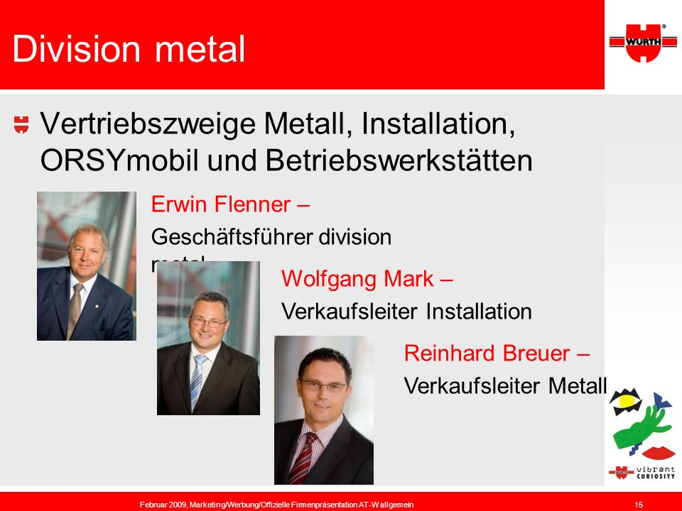 Division metal Vertriebszweige Metall, Installation, ORSYmobil und Betriebswerkstätten. Erwin Flenner –