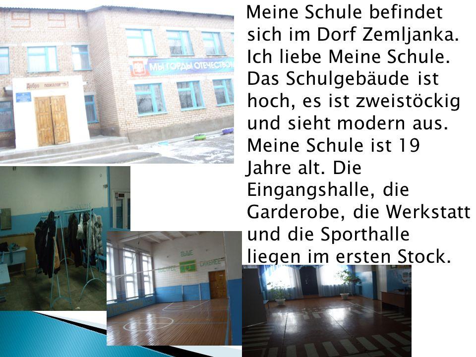 Meine Schule befindet sich im Dorf Zemljanka. Ich liebe Meine Schule