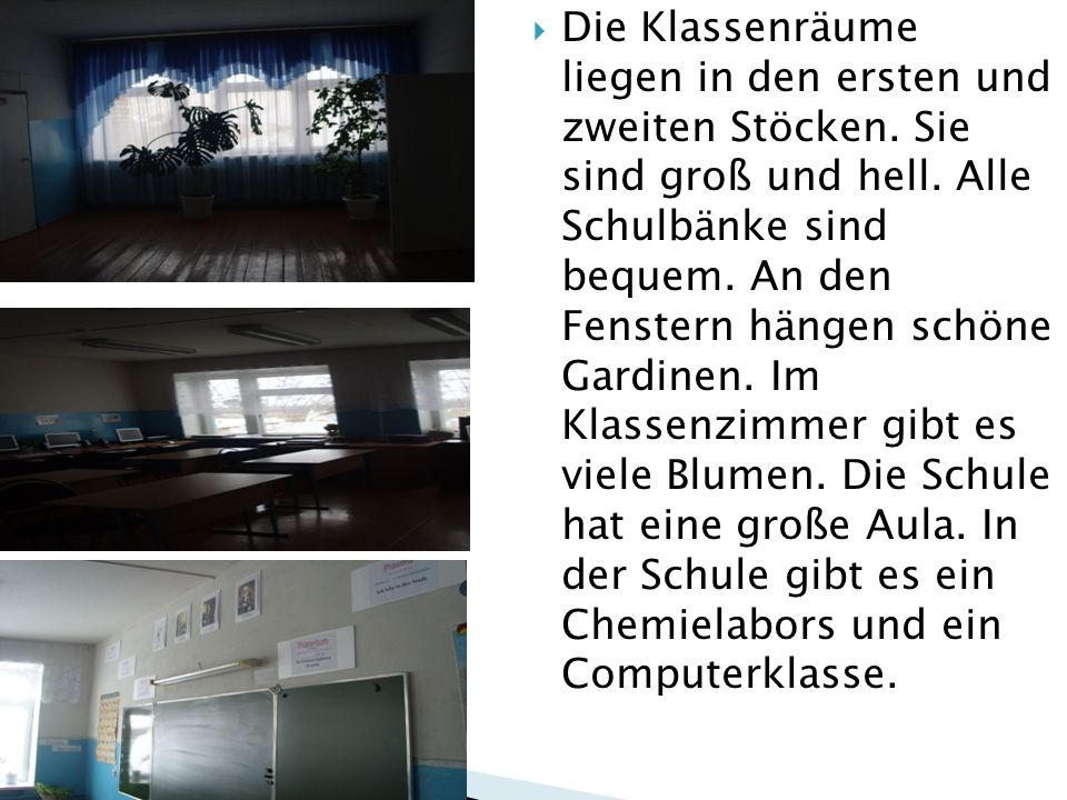 Die Klassenräume liegen in den ersten und zweiten Stöcken