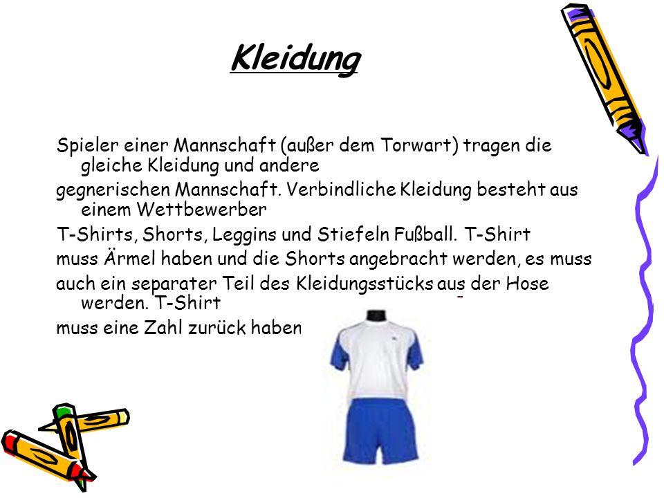 Kleidung Spieler einer Mannschaft (außer dem Torwart) tragen die gleiche Kleidung und andere.