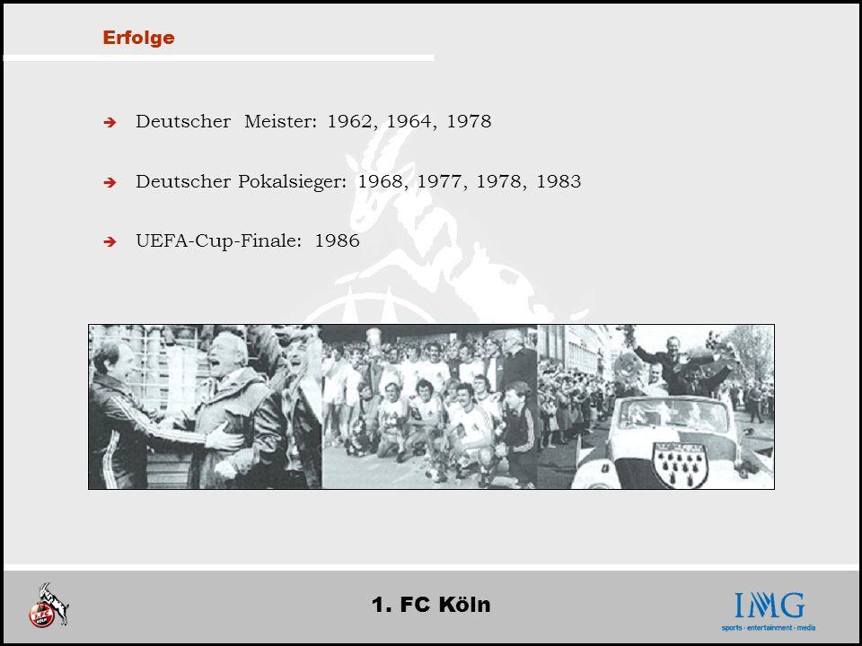 1. FC Köln Erfolge Deutscher Meister: 1962, 1964, 1978