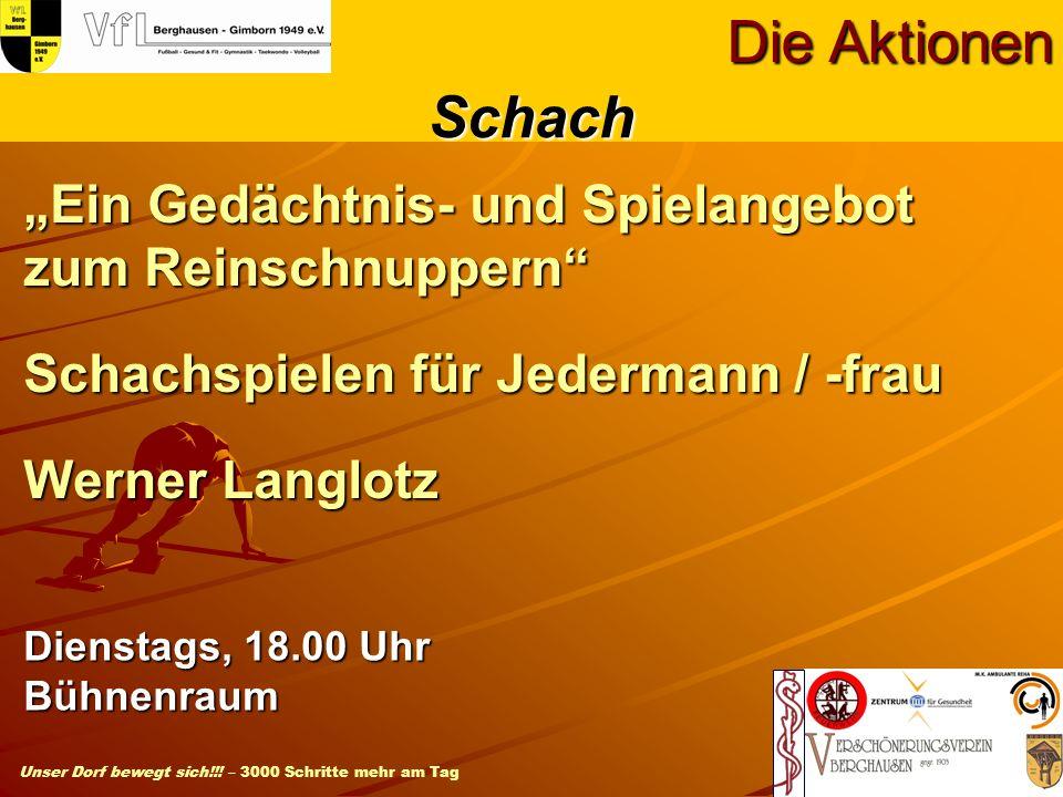 """Die Aktionen Schach. """"Ein Gedächtnis- und Spielangebot zum Reinschnuppern Schachspielen für Jedermann / -frau Werner Langlotz."""