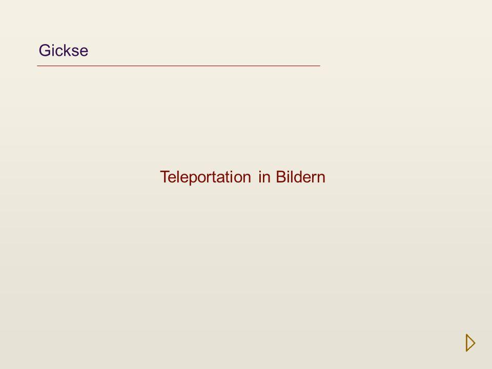 Teleportation in Bildern