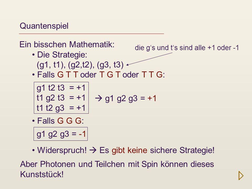 Ein bisschen Mathematik: Die Strategie: (g1, t1), (g2,t2), (g3, t3)