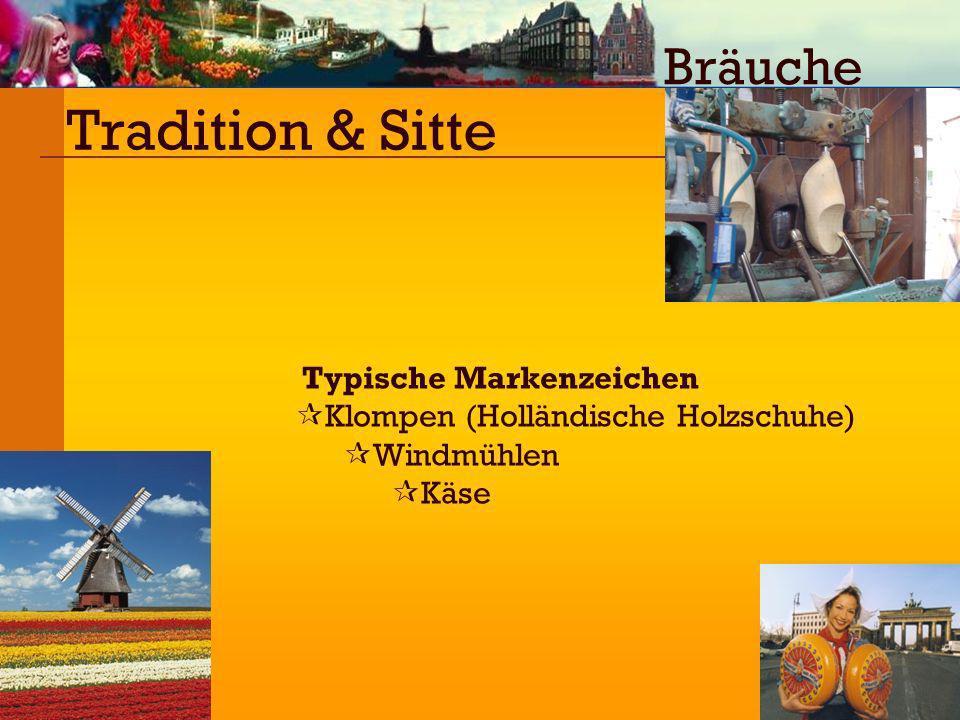 Tradition & Sitte Bräuche Typische Markenzeichen