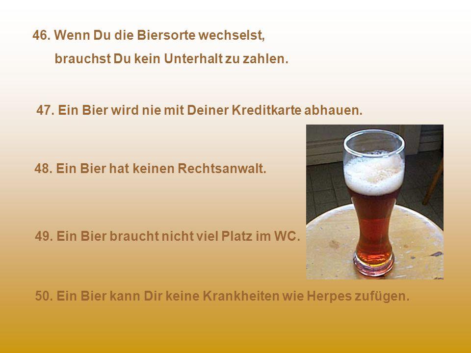 46. Wenn Du die Biersorte wechselst,