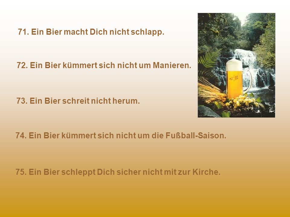 71. Ein Bier macht Dich nicht schlapp.