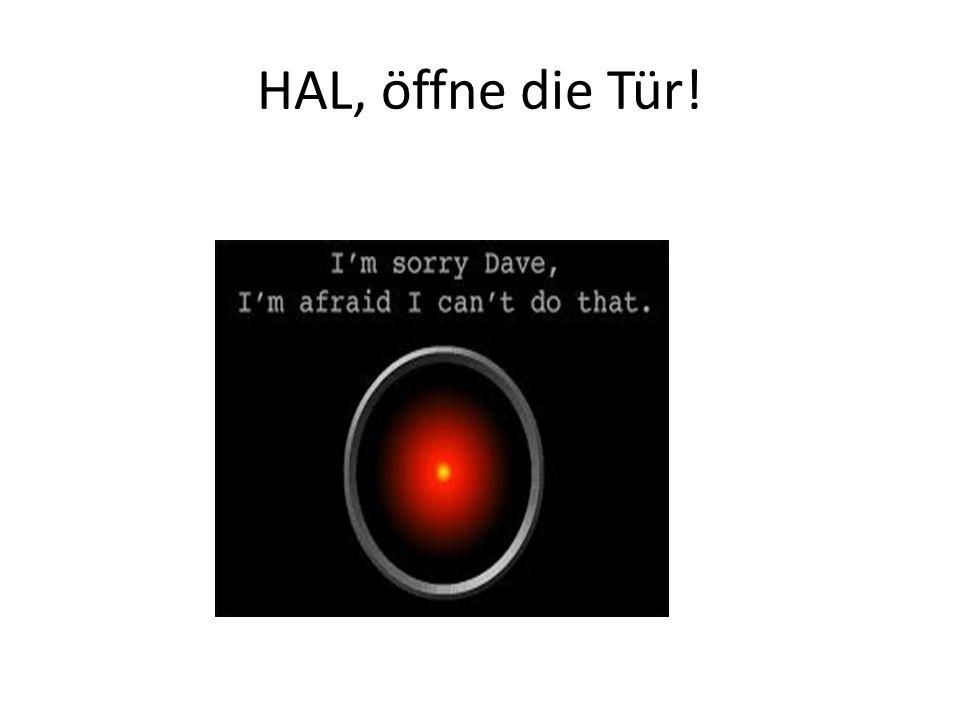 HAL, öffne die Tür!