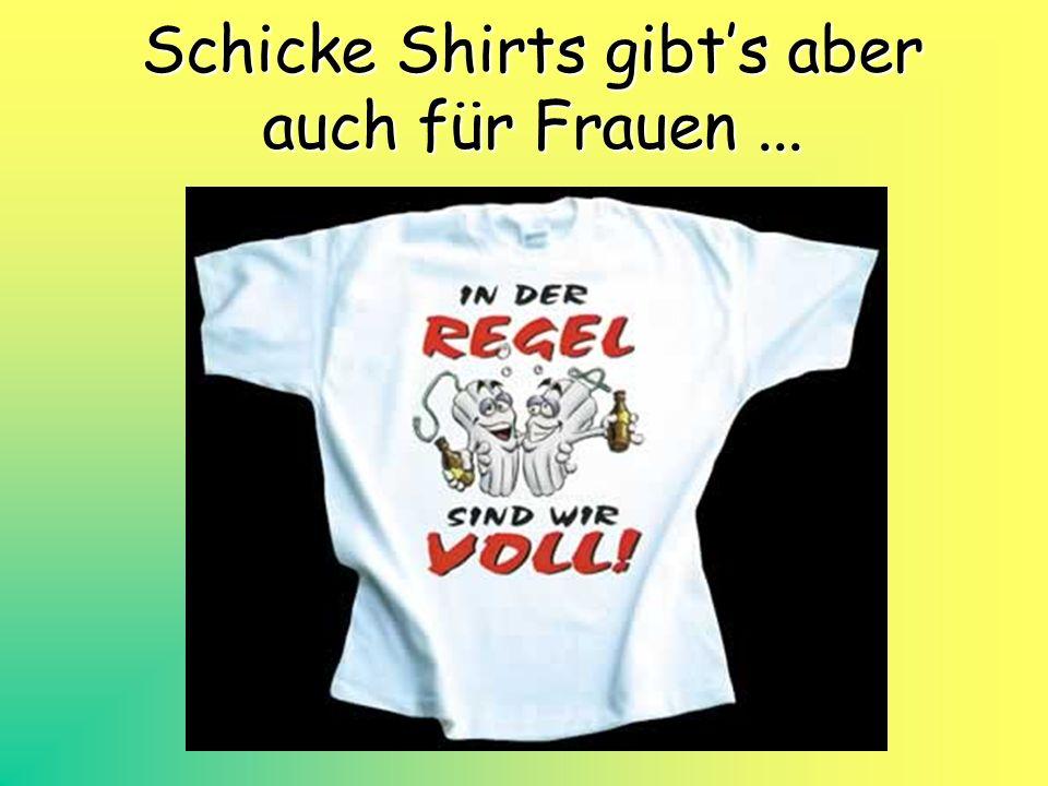 Schicke Shirts gibt's aber auch für Frauen ...