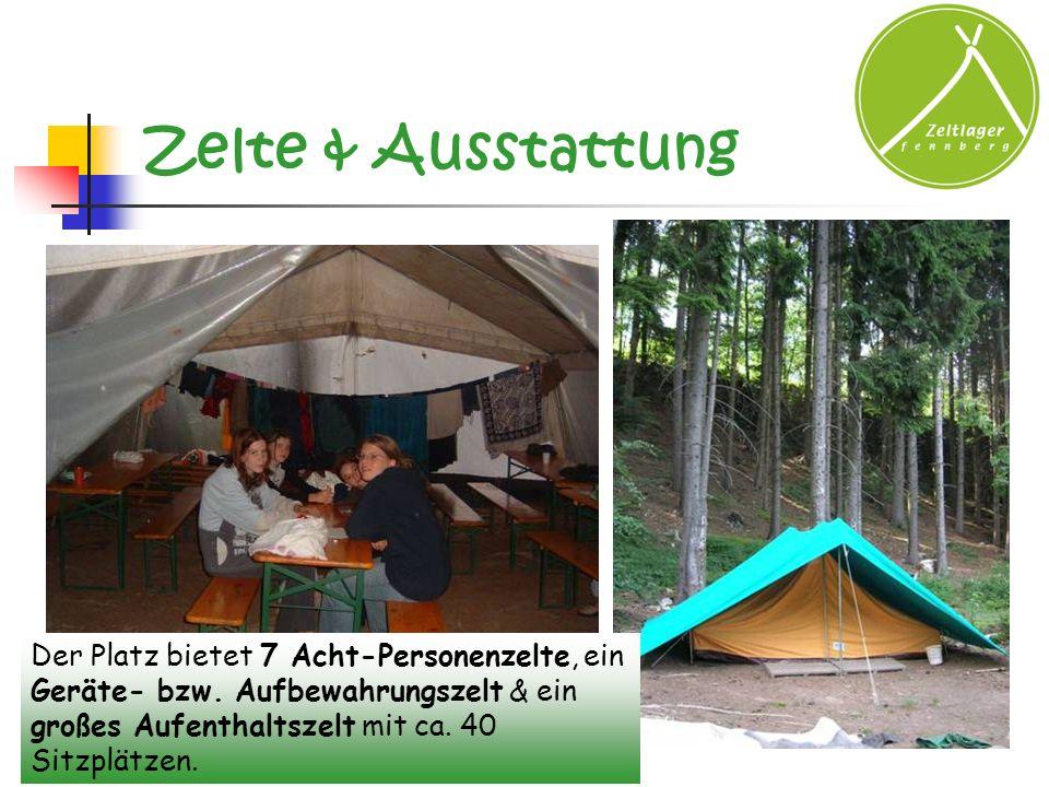 Zelte & Ausstattung Der Platz bietet 7 Acht-Personenzelte, ein Geräte- bzw.