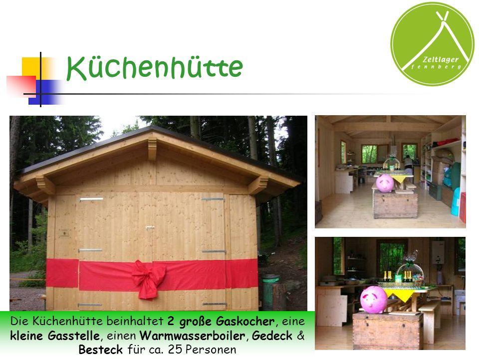 Küchenhütte Die Küchenhütte beinhaltet 2 große Gaskocher, eine kleine Gasstelle, einen Warmwasserboiler, Gedeck & Besteck für ca.