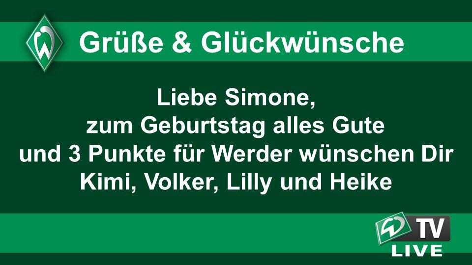 1515 1515. Grüße & Glückwünsche. Liebe Simone, zum Geburtstag alles Gute und 3 Punkte für Werder wünschen Dir Kimi, Volker, Lilly und Heike.