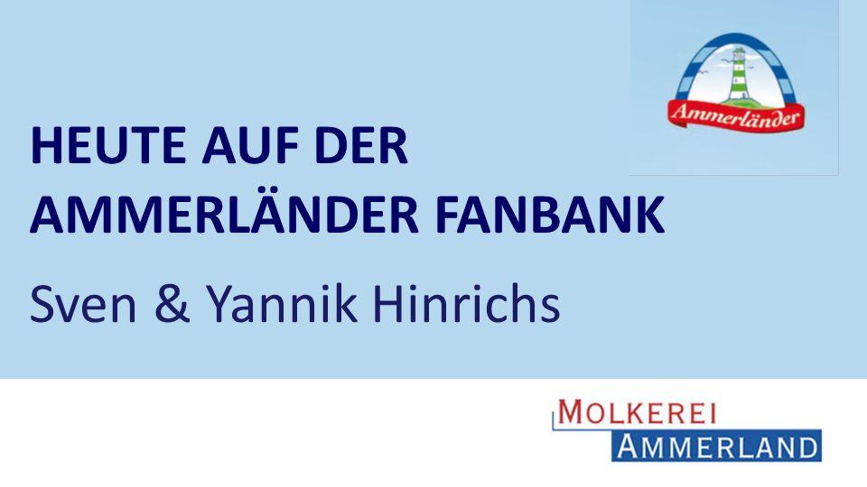 2626 2626 HEUTE AUF DER AMMERLÄNDER FANBANK Sven & Yannik Hinrichs 26