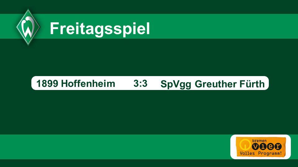 7 7 Freitagsspiel 1899 Hoffenheim 3:3 SpVgg Greuther Fürth - 7