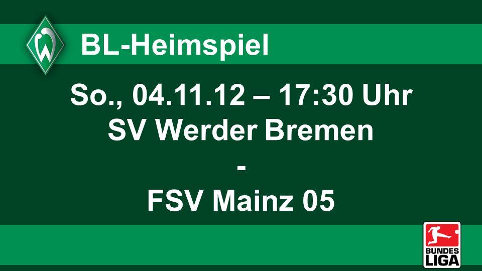 So., 04.11.12 – 17:30 Uhr SV Werder Bremen - FSV Mainz 05