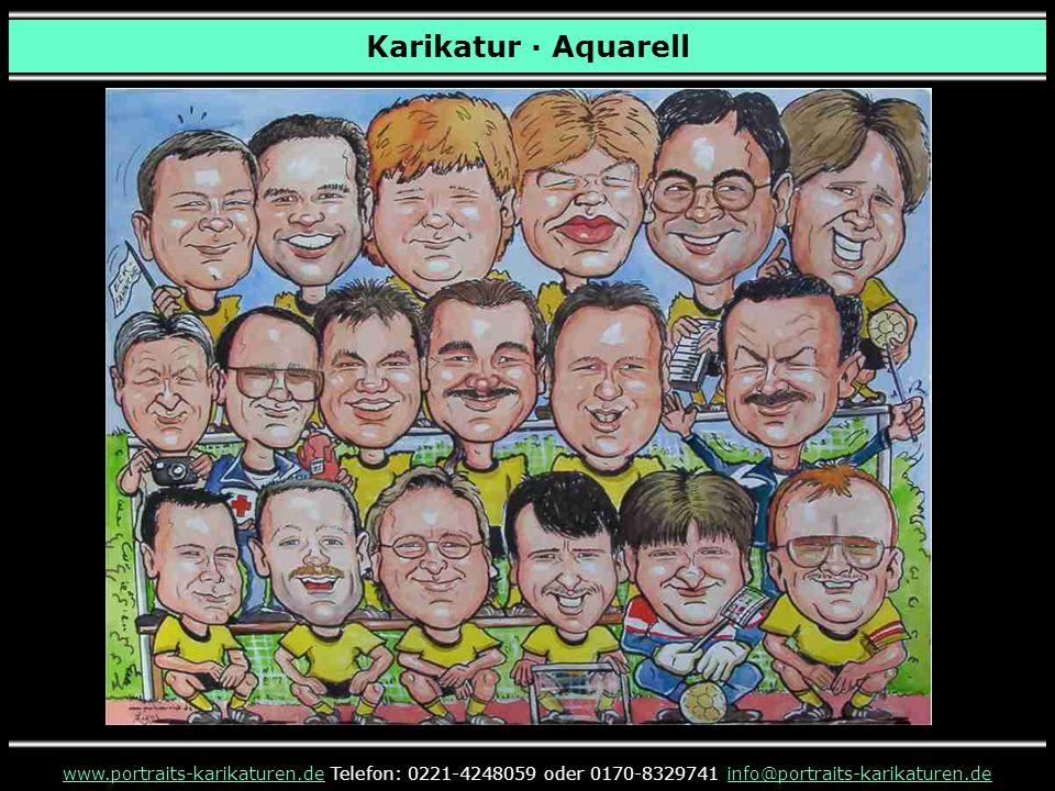 Karikatur · Aquarell www.portraits-karikaturen.de Telefon: 0221-4248059 oder 0170-8329741 info@portraits-karikaturen.de.