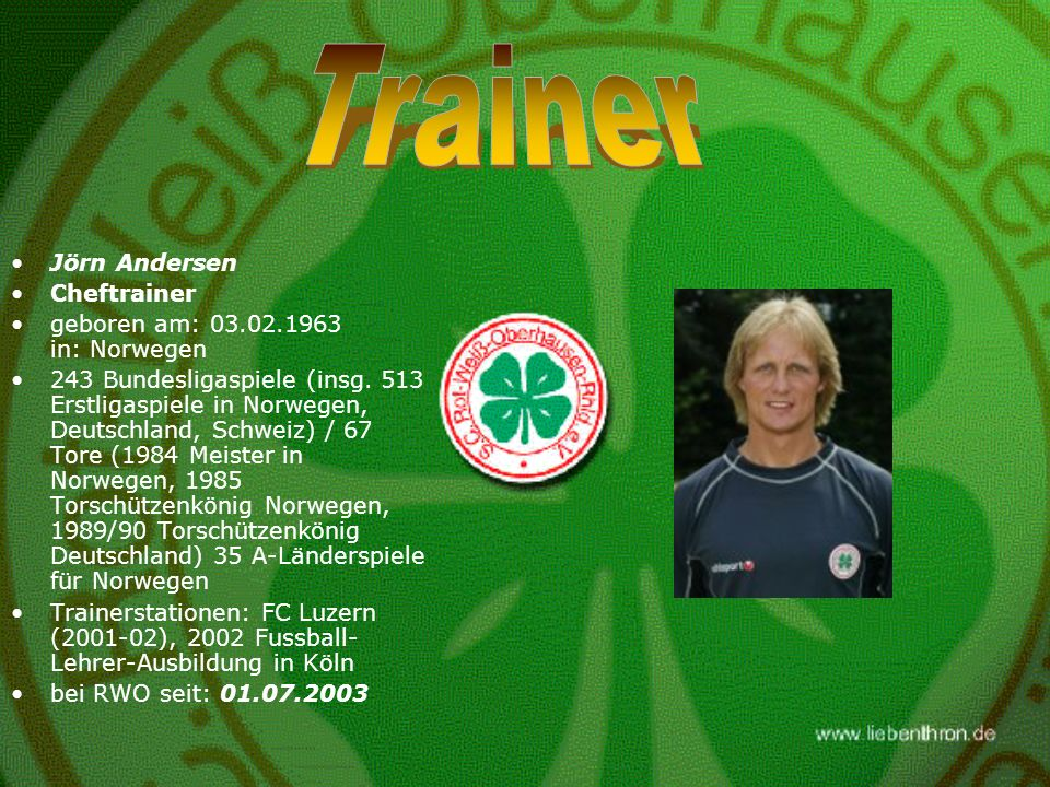 Trainer Jörn Andersen Cheftrainer geboren am: 03.02.1963 in: Norwegen