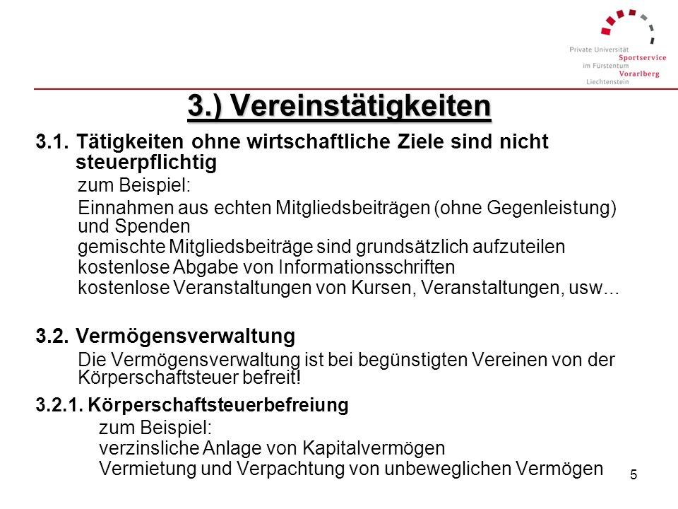 3.) Vereinstätigkeiten 3.1. Tätigkeiten ohne wirtschaftliche Ziele sind nicht steuerpflichtig. zum Beispiel: