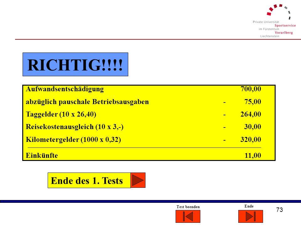 RICHTIG!!!! Ende des 1. Tests Aufwandsentschädigung 700,00