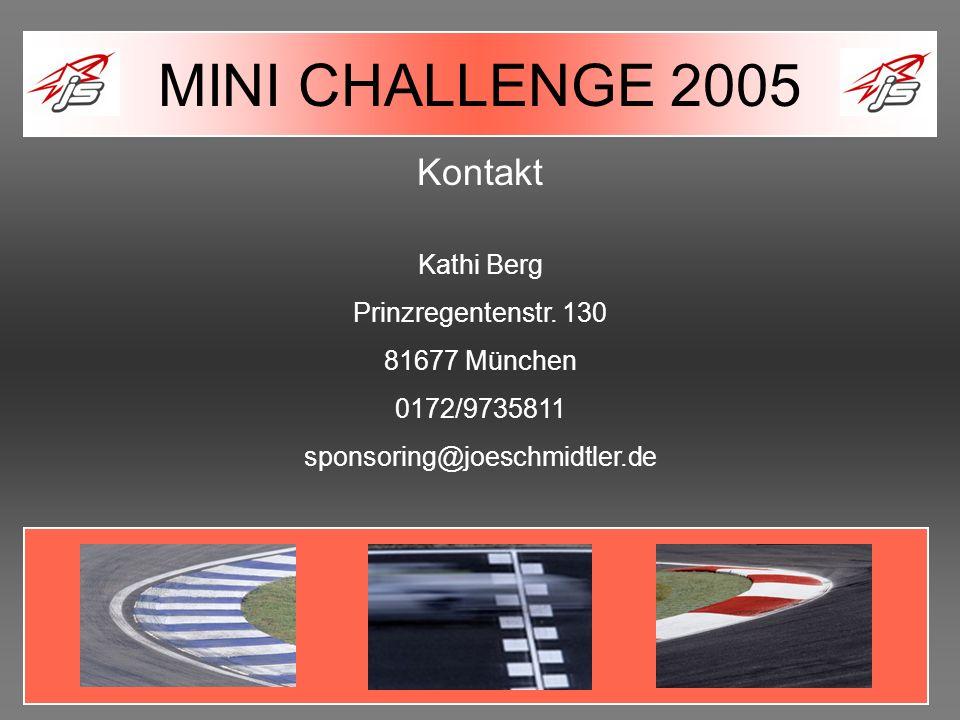 MINI CHALLENGE 2005 Kontakt Kathi Berg Prinzregentenstr. 130