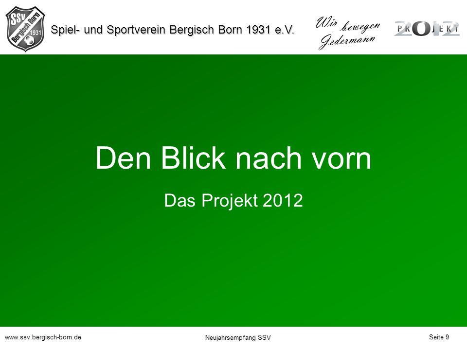 Den Blick nach vorn Das Projekt 2012 Seite 9