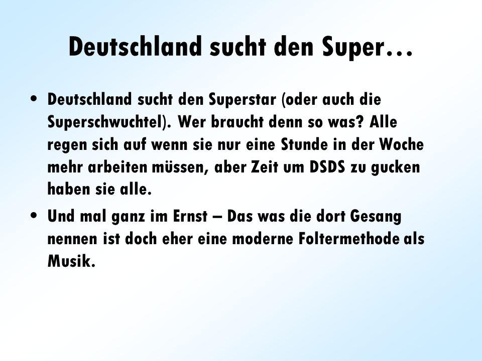 Deutschland sucht den Super…