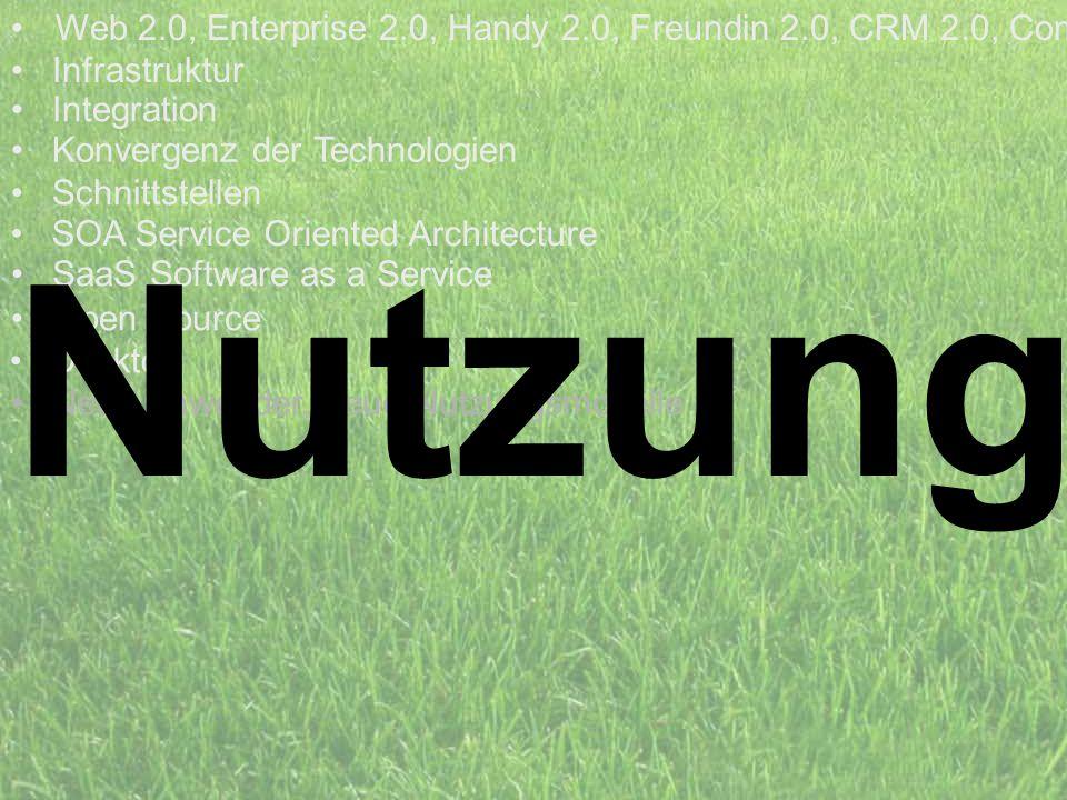 Nutzung Web 2.0, Enterprise 2.0, Handy 2.0, Freundin 2.0, CRM 2.0, Com