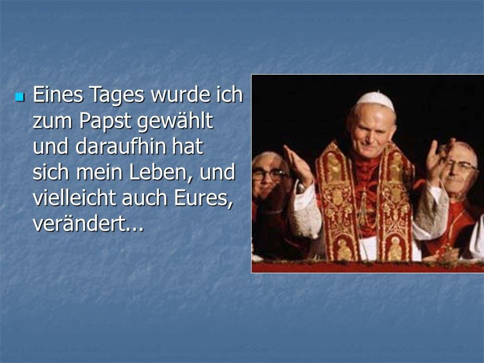Eines Tages wurde ich zum Papst gewählt und daraufhin hat sich mein Leben, und vielleicht auch Eures, verändert...