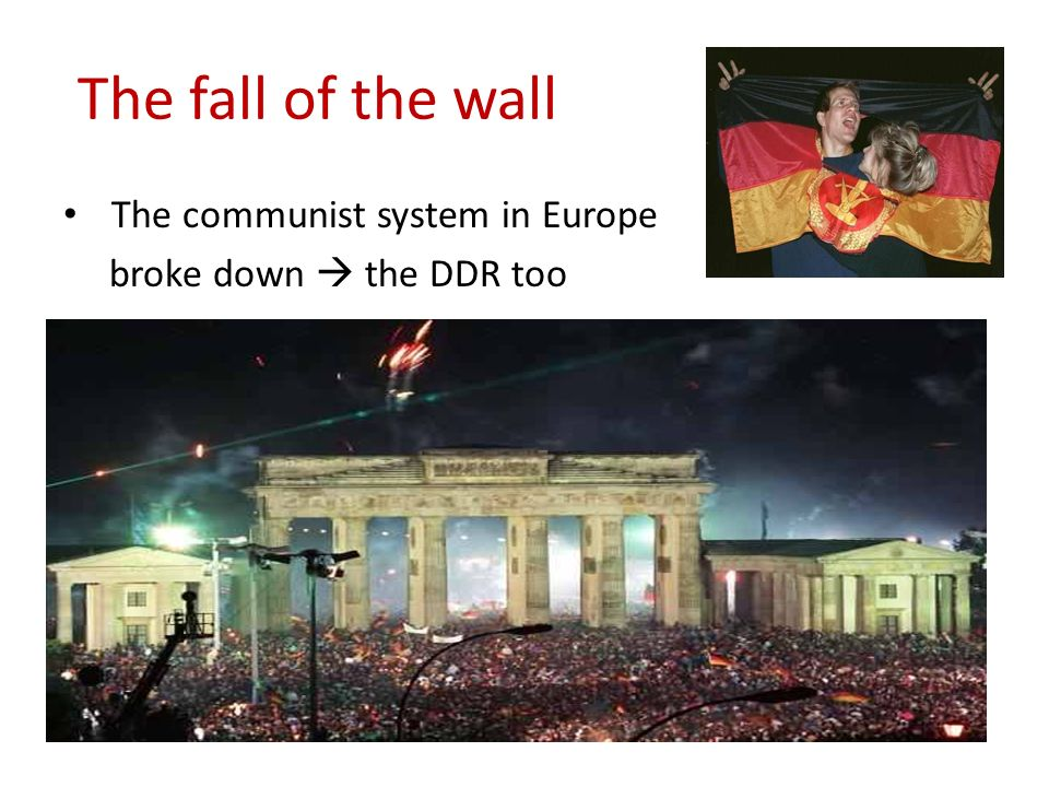 The fall of the wall The communist system in Europe