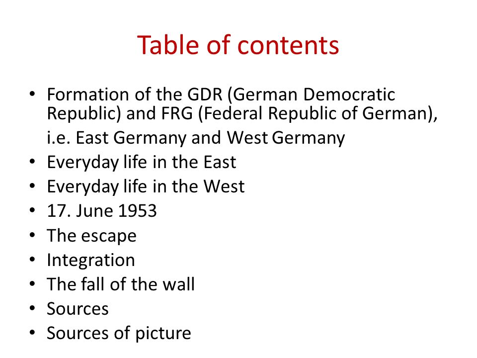 Table of contents Formation of the GDR (German Democratic Republic) and FRG (Federal Republic of German),