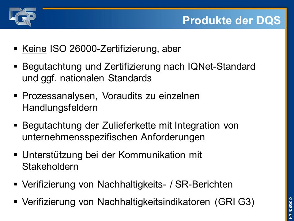 Produkte der DQS Keine ISO 26000-Zertifizierung, aber