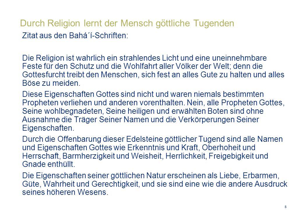 Durch Religion lernt der Mensch göttliche Tugenden