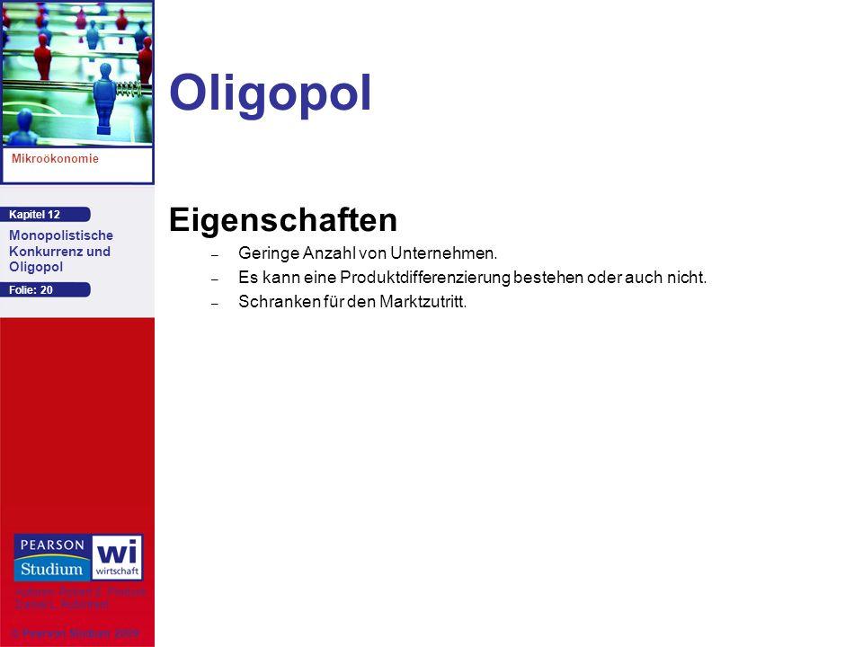 Oligopol Eigenschaften Geringe Anzahl von Unternehmen.