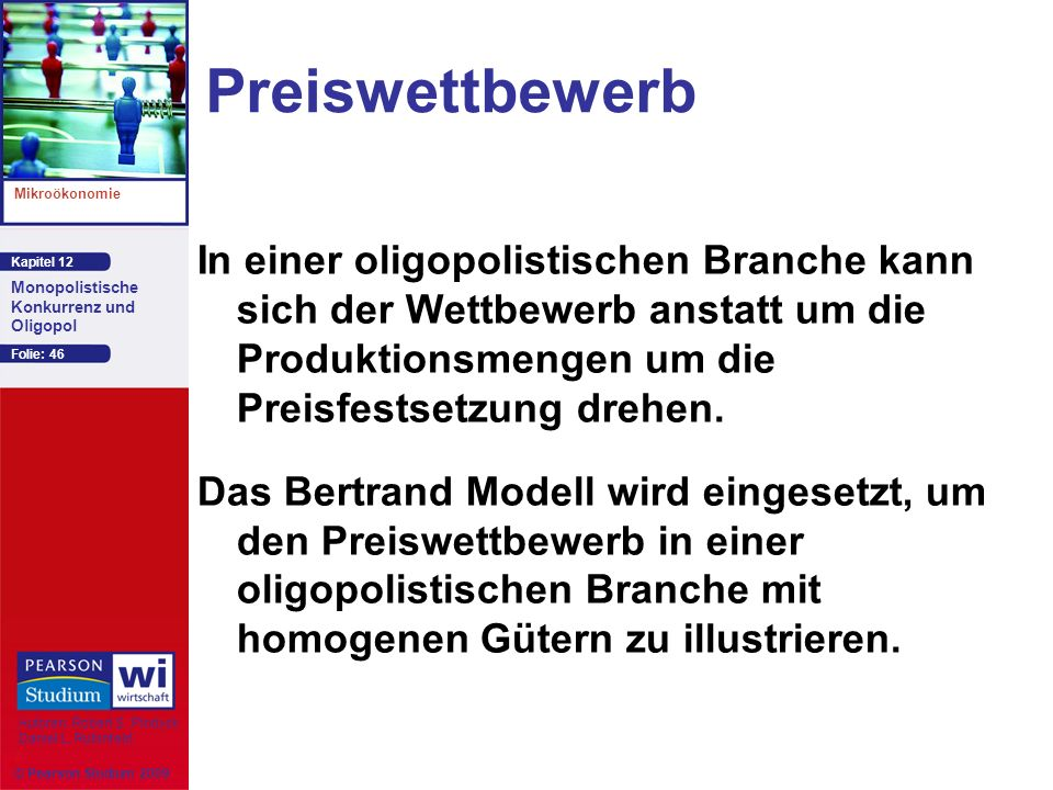Preiswettbewerb In einer oligopolistischen Branche kann sich der Wettbewerb anstatt um die Produktionsmengen um die Preisfestsetzung drehen.