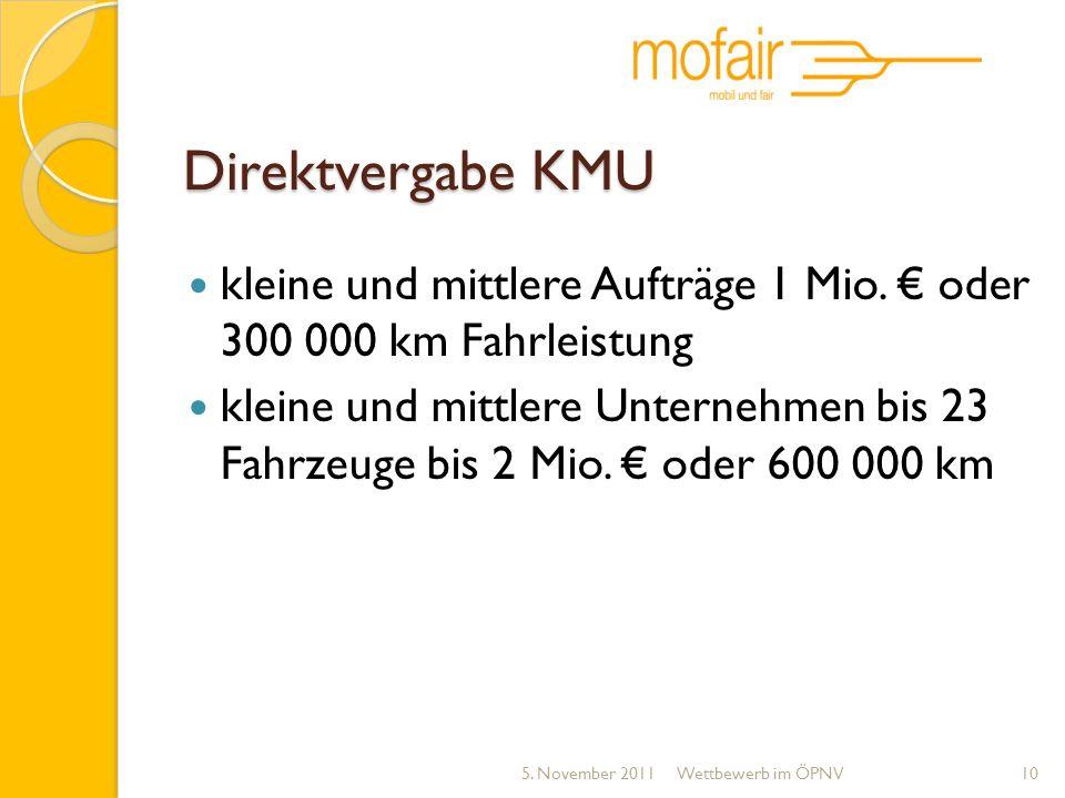 Direktvergabe KMU kleine und mittlere Aufträge 1 Mio. € oder 300 000 km Fahrleistung.
