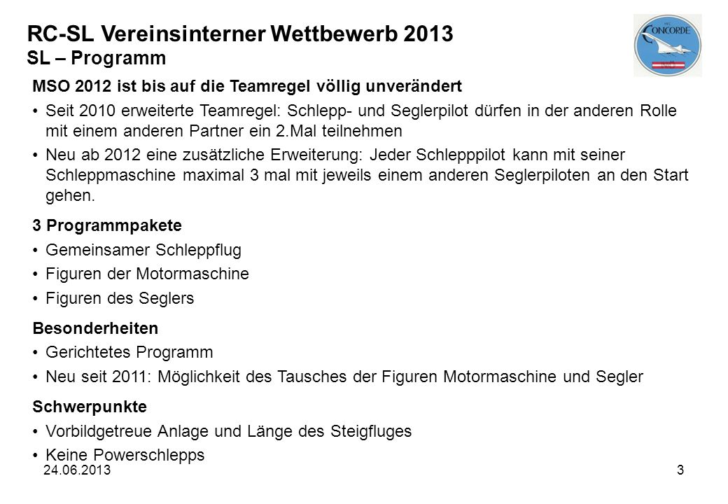 RC-SL Vereinsinterner Wettbewerb 2013 SL – Programm