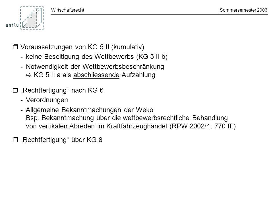  Voraussetzungen von KG 5 II (kumulativ)