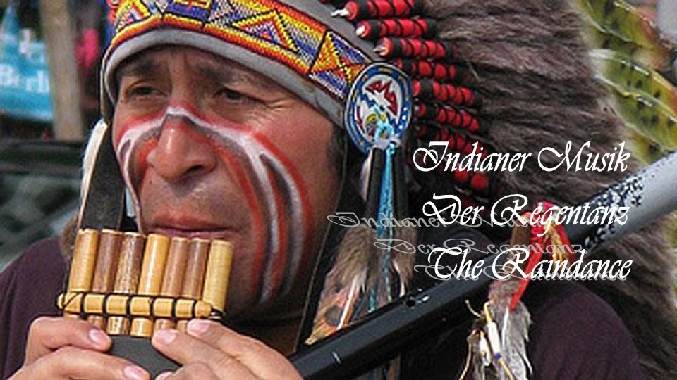 Indianer Musik Der Regentanz The Raindance