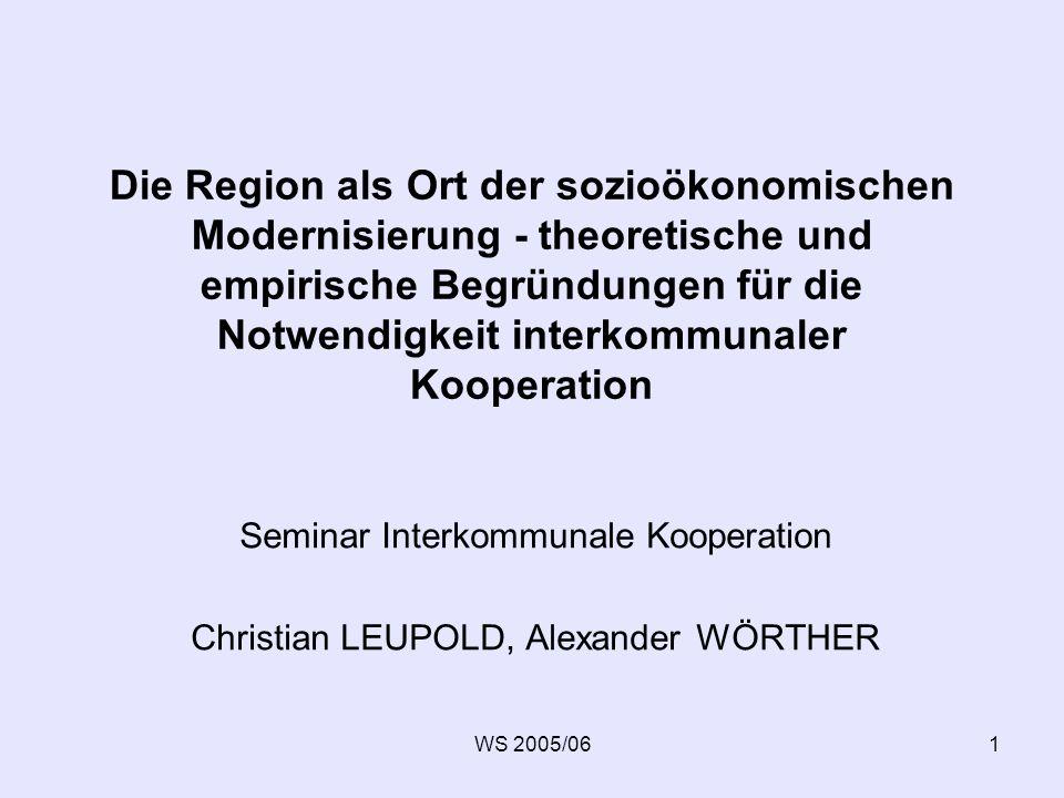 Die Region als Ort der sozioökonomischen Modernisierung - theoretische und empirische Begründungen für die Notwendigkeit interkommunaler Kooperation