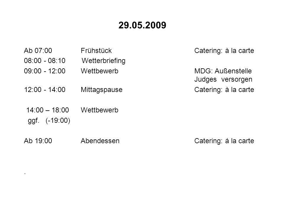29.05.2009 Ab 07:00 Frühstück Catering: à la carte