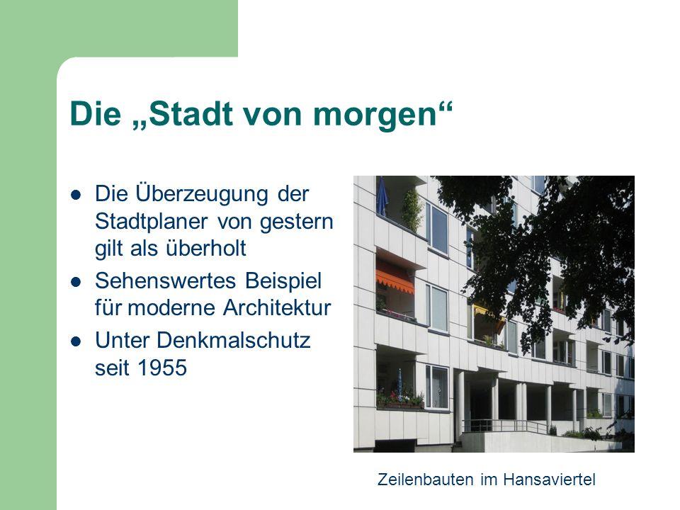 """Die """"Stadt von morgen Die Überzeugung der Stadtplaner von gestern gilt als überholt. Sehenswertes Beispiel für moderne Architektur."""