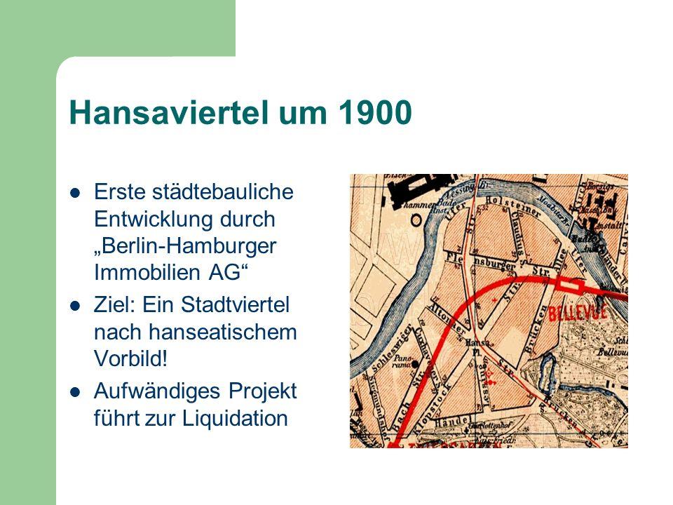 """Hansaviertel um 1900 Erste städtebauliche Entwicklung durch """"Berlin-Hamburger Immobilien AG Ziel: Ein Stadtviertel nach hanseatischem Vorbild!"""