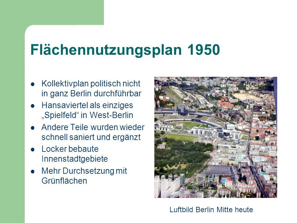 """Flächennutzungsplan 1950 Kollektivplan politisch nicht in ganz Berlin durchführbar. Hansaviertel als einziges """"Spielfeld in West-Berlin."""