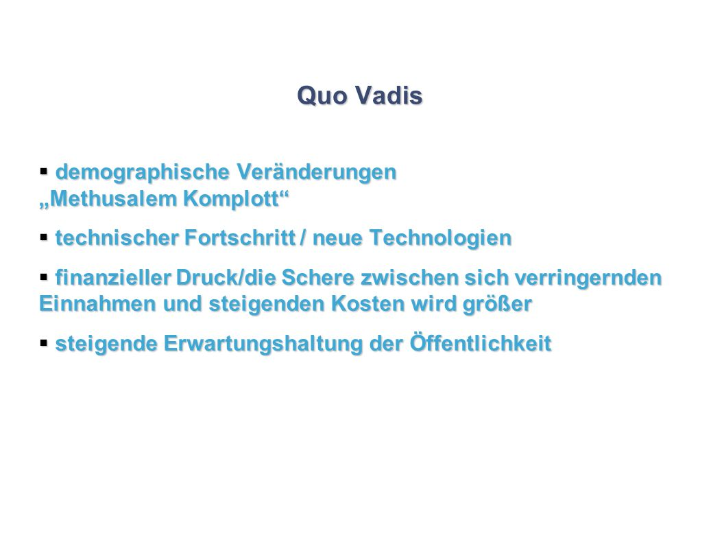 "Quo Vadis demographische Veränderungen ""Methusalem Komplott"