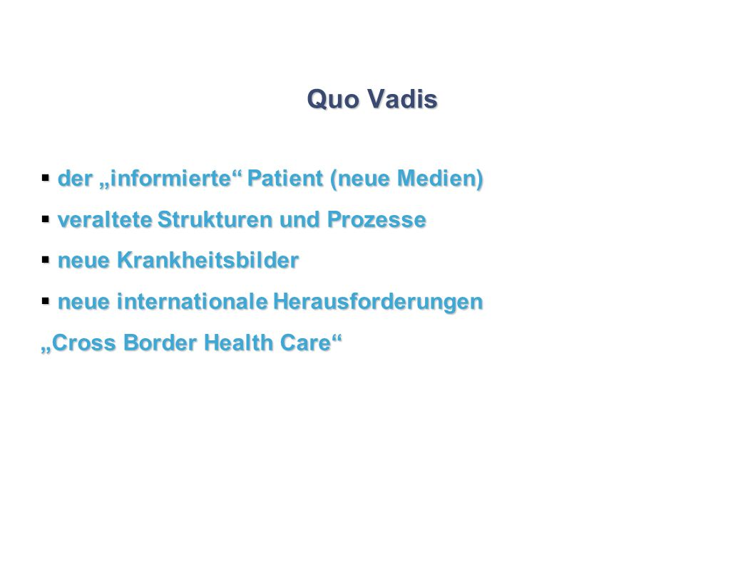 "Quo Vadis der ""informierte Patient (neue Medien)"