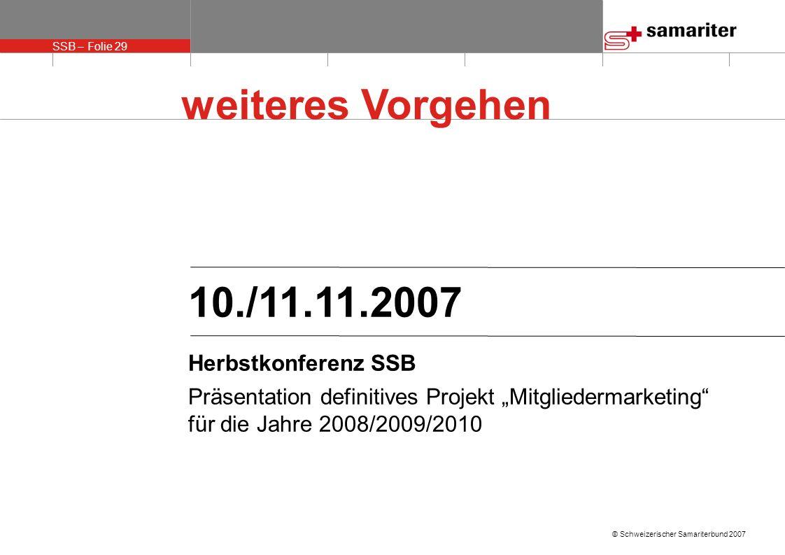 weiteres Vorgehen 10./11.11.2007 Herbstkonferenz SSB