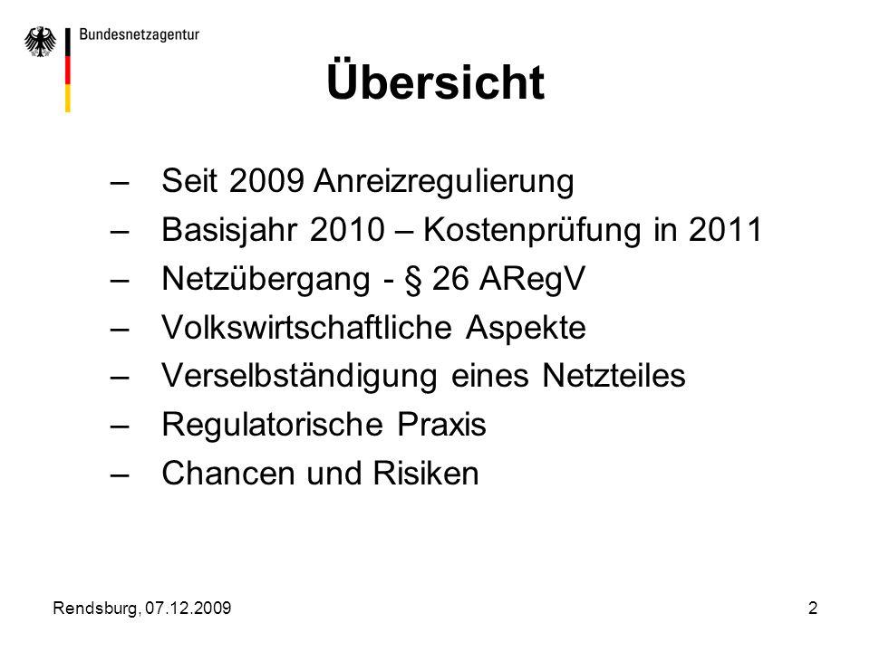 Übersicht Seit 2009 Anreizregulierung