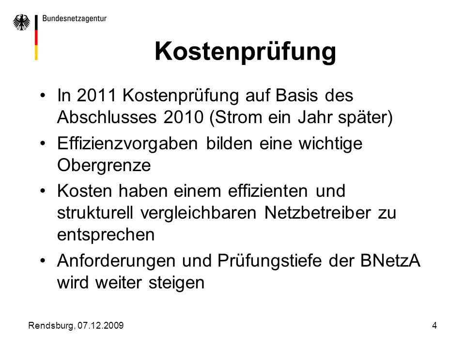 Kostenprüfung In 2011 Kostenprüfung auf Basis des Abschlusses 2010 (Strom ein Jahr später) Effizienzvorgaben bilden eine wichtige Obergrenze.