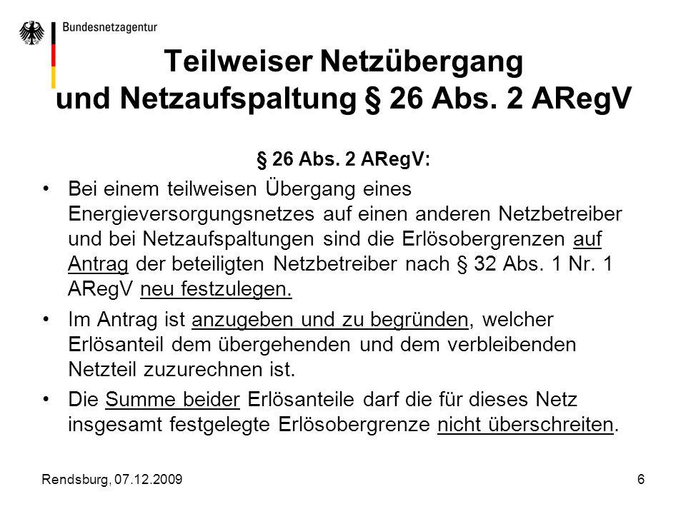 Teilweiser Netzübergang und Netzaufspaltung § 26 Abs. 2 ARegV